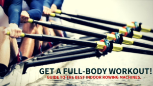 18 Best Rowing Machines You Need To Use
